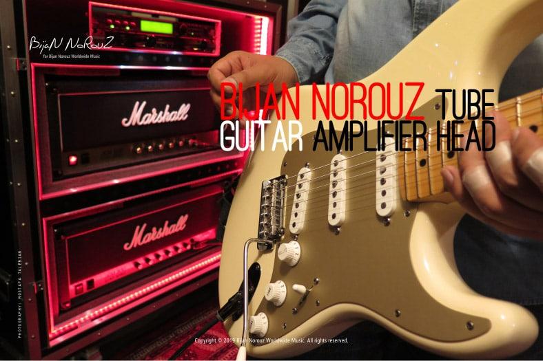 Bijan Norouz, Tube Guitar Amplifier Head