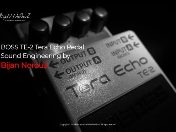 Boss TE-2 Tera Echo Pedal Sound Engineering by Bijan Norouz